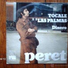 Discos de vinilo: PERET - TOCALE LAS PALMAS + DINERO . Lote 47087523