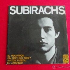 Discos de vinilo: SUBIRACHS - VIATGE D'ESTIU // EL JARDINER // EL RODAMÓN // ON SÓN ELS REIS?. Lote 47088169