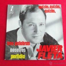 Discos de vinilo: JAVIER FLETA - QUIZÁS, QUIZÁS, QUIZÁS // NOSOTROS // TRES PALABRAS // PERFIDIA. Lote 47088198