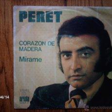 Discos de vinilo: PERET - CORAZON DE MADERA + MIRAME . Lote 47091245