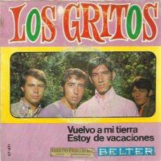 Discos de vinilo: LOS GRITOS SG BELTER 1968 VUELVO A MI TIERRA / ESTOY DE VACACIONES . Lote 47092386