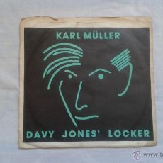 Discos de vinilo: KARL MULLER - DAVY JONES LOCKER SINGLE 1987. Lote 47098604