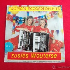 Discos de vinilo: TROPICAL ACCORDEON HITS - ZUSJES WOUTERSE. Lote 47106529