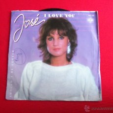 Discos de vinilo: JOSÉ - I LOVE YOU // SHOULD I BE LONELY. Lote 47106589