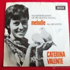 Discos de vinilo: CATERINA VALENTE - MELODIE // ALL DIE WORTE . Lote 47107186