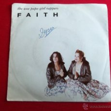 Discos de vinilo: THE WEE PAPA GIRL RAPPERS - FAITH // BUSTIN LOOSE. Lote 47107257