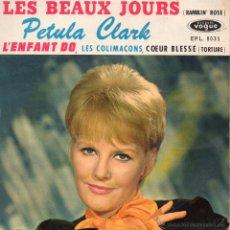 Discos de vinilo: PETULA CLARK, EP, LES BEAUX JOURS + 3, AÑO 1962, MADE IN FRECH (FRANCE). Lote 47114871