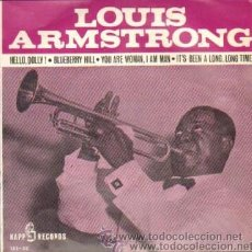 Discos de vinilo: LOUIS ARMSTRONG: HELLO, DOLLY! / BLUEBERRY HILL // YOU ARE A WOMAN, I AM A MAN / IT'S BEEN A LONG.... Lote 47125615