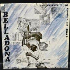 Discos de vinilo: VINILO LP - BELLADONA - LAS MUJERES Y LOS NEGROS PRIMERO. Lote 47132743