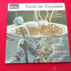 Discos de vinilo: TARDE DE CONCIERTO - VALS NÚM. 5 ( BRAHMS) / LA TRUCHA / HUMORESQUE (DVORAK) / GRISEIRE (BOSC). Lote 47138238