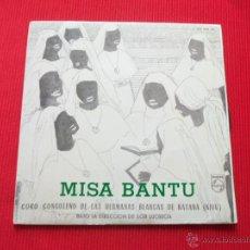 Discos de vinilo: MISA BANTU ( CORO CONGOLEÑO DE LAS HERMANAS BLANCAS DE KATANA ) - KYRIE / GLORIA / CREDO . Lote 47138824