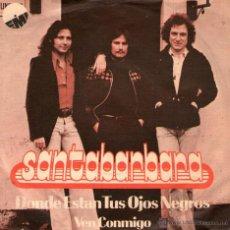 Discos de vinilo: SANTABARBARA - SINGLE 7' - EDITADO EN HOLANDA - DÓNDE ESTÁN TUS OJOS NEGROS + VEN CONMIGO - EMI 1976. Lote 47161534