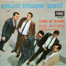 """Discos de vinilo: BERNARDO BERNARDINI QUINTET - SINGLE VINILO 7"""" - CUANDO ME ENAMORO + 1 - FONAL - AÑO 1968. Lote 47161790"""