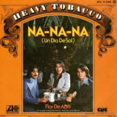 Discos de vinilo: HEAVY TOBACCO (TABACO FUERTE) - SINGLE 7'' - EDITADO EN ALEMANIA - NA NA NA + FLOR DE ABRIL - 1979. Lote 237071060