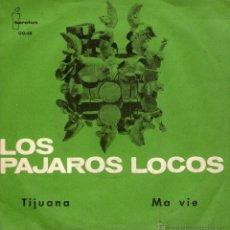 """Discos de vinilo: LOS PÁJAROS LOCOS - SINGLE VINILO PROMOCIONAL 7"""" - EDITADO ESPAÑA - TIJUANA + MA VIE - IBEROFON 1964. Lote 47170476"""
