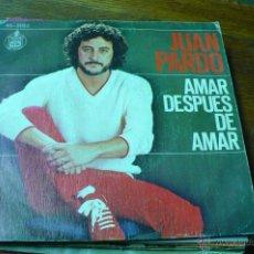 Discos de vinilo: JUAN PARDO / AMAR DESPUES DE AMAR / NO ME HABLES.. Lote 47180506