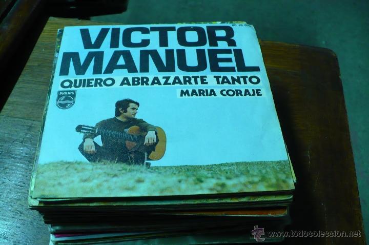 VICTOR MANUEL / QUIERO ABRAZARTE TANTO / MARIA CORAJE. (Música - Discos - Singles Vinilo - Solistas Españoles de los 70 a la actualidad)