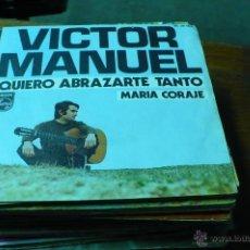 Discos de vinilo: VICTOR MANUEL / QUIERO ABRAZARTE TANTO / MARIA CORAJE.. Lote 47180949