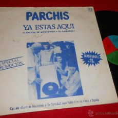 Discos de vinil: PARCHIS YA ESTAS AQUI (BIENVENIDA SU SANTIDAD)/LOS MUCHACHOS 12 MX 1982 PROMO JUAN PABLO II PAPA. Lote 47181705