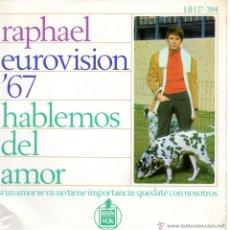Discos de vinilo: RAPHAEL - FESTIVAL EUROVISION 1967, EP, HABLEMOS DEL AMOR + 3, AÑO 1967. Lote 47192710