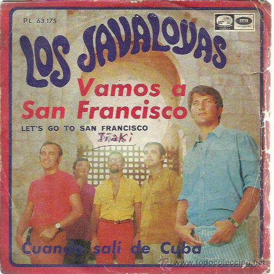 LOS JAVALOYAS SG EMI 1967 VAMOS A SAN FRANCISCO / CUANDO SALI DE CUBA (Música - Discos - Singles Vinilo - Grupos Españoles 50 y 60)