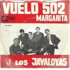 Discos de vinilo: LOS JAVALOYAS SG EMI 1966 FESTIVAL MALLORCA VUELO 502 / MARGARITA . Lote 47202994