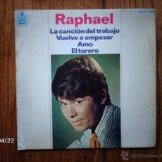 Discos de vinilo: RAPHAEL - LA CANCION DEL TRABAJO + 3. Lote 47204001