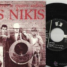 Discos de vinilo: LOS NIKIS SINGLE POR EL INTERES TE QUIERO ANDRES.1989 .EN PERFECTO ESTADO. Lote 47230239