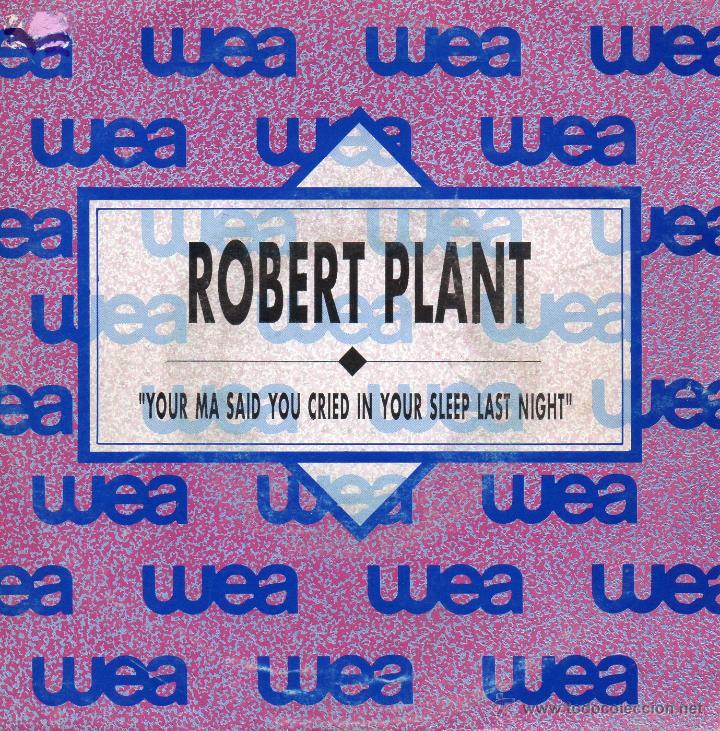 ROBERT PLANT, SG, YOUR MA SAID YOU CRIED IN YOUR SLEEP LAST NIGHT + 1, AÑO 1990 PROMO (Música - Discos - Singles Vinilo - Pop - Rock Extranjero de los 90 a la actualidad)
