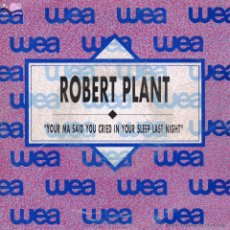 Discos de vinilo: ROBERT PLANT, SG, YOUR MA SAID YOU CRIED IN YOUR SLEEP LAST NIGHT + 1, AÑO 1990 PROMO. Lote 47238465