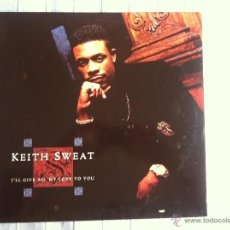 Discos de vinilo: KEITH SWEAT-I'LL GIVE ALL MY LOVE TO YOU. Lote 47239098