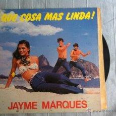 Discos de vinilo: LP JAYME MARQUES-QUE COSA MAS LINDA. Lote 47240743