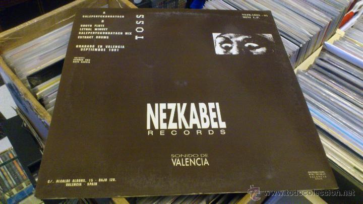 Discos de vinilo: Toss Saleperyckonrayach South flute Hecho en valencia Nezkabel records Sept 1991 Techno Makina - Foto 4 - 47249560