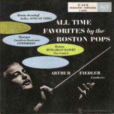 Discos de vinilo: VENDO SINGLE DE BOSTON POP DE ARTHUR FIEDLER (ALL TIME FAVORITES), DURACIÓN AMPLIADA.. Lote 47255042