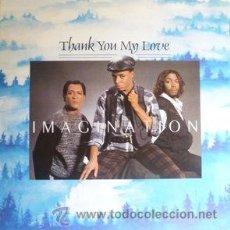 Discos de vinilo: IMAGINATION ?– THANK YOU MY LOVE SINGLE. Lote 47276597