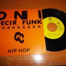 Discos de vinil: DNI DECIR FUNK / MAJOJU MADRID HIP HOP SINGLE VINILO PROMO 1989 CONTIENE 2 TEMAS. Lote 47277453