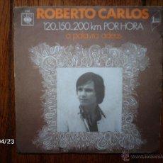 Discos de vinilo: ROBERTO CARLOS - 120...150...200 KM POR HORA + A PALAVRA ADEUS - EDICIÓN FRANCESA . Lote 47295887