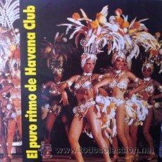 Discos de vinilo: EL PURO RITMO DE HAVANA CLUB. Lote 47297922