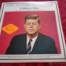 Discos de vinilo: JOHN FITZGERALD KENNEDY // A MEMORIAL ALBUM. Lote 47310482
