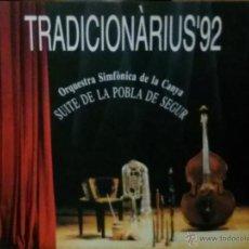 Discos de vinilo: TRADICIONARIUS'92 - ORQUESTA SINFÒNICA DE LA CANYA - SUITE DE LA POBLA DE SEGUR. Lote 47313906