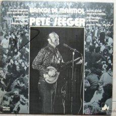 Discos de vinilo: PETE SEEGER - BANCOS DE MARMOL (BANKS OF MARBLE). Lote 47320745