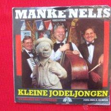 Discos de vinilo: MANKE NELIS - KLEINE JODELJONGEN . Lote 47321976