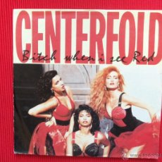 Discos de vinilo: CENTEREOLD - BITCH WHEN I SEE RED . Lote 47322353