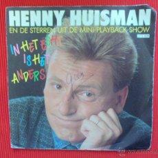 Discos de vinilo: HENNY HUISMAN - IN HET ECHT IS HET ANDERS. Lote 47325462