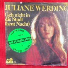Discos de vinilo: JULIANE WERDING - GEH NICHT IN DIE STADT ( HEUT NACHT). Lote 47325589