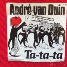Discos de vinilo: ANDRÉ VAN DUIN - TA-TA-TA . Lote 47325939