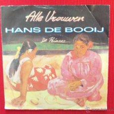 Discos de vinilo: HANS DE BOOIJ - ALLE VROUWEN. Lote 47336430