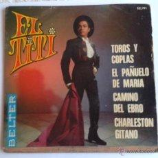 Discos de vinilo: EL TITI DISCO DE VINILO MAXI SINGLE 4 CANCIONES BELTER TOROS Y COPLAS - CAMINO DEL EBRO, ETC.. Lote 47354527