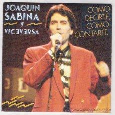 Discos de vinilo: JOAQUIN SABINA -COMO DECIRTE COMO CONTARTE-CUANDO ERA MAS JOVEN -. Lote 47363665