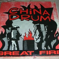 Discos de vinilo: CHINA DRUM - GREAT FIRE - 10'' EP. Lote 47369538
